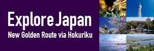 Explore Japan New Golden Route via Hokuriku